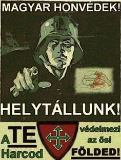 A tribute to Ferenc Szalasi: Founder of the Hungarian Arrow Cross Party - The Phora Ww1 History, European History, Ww2 Propaganda Posters, German People, Central And Eastern Europe, Military Art, Illustrations And Posters, World War, Wwii