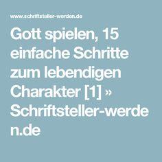 Gott spielen, 15 einfache Schritte zum lebendigen Charakter [1] » Schriftsteller-werden.de