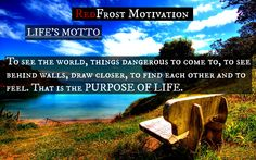 """""""To see the world, things dangerous to come to, to behind walls, draw closer, to find each other and to feel. That is the PURPOSE OF LIFE."""" - LIFE'S MOTTO. HERE IS THE LINK TO OUR CHANNEL: https://www.youtube.com/user/RedFrostTV"""