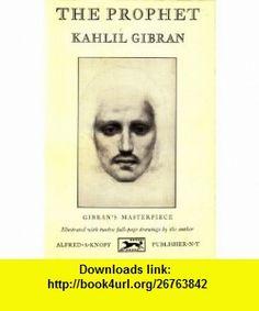 The Prophet Kahlil Gibran ,   ,  , ASIN: B000OIWNCQ , tutorials , pdf , ebook , torrent , downloads , rapidshare , filesonic , hotfile , megaupload , fileserve
