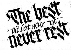 The best never rest, calligraphy by Sachin Shah