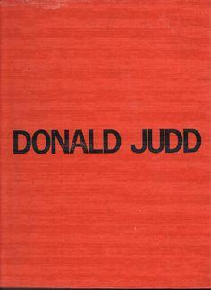 Judd, Donald. Donald Judd: Nat'l Gallery of Canada, Ottawa; Catalogue Raisonne of Paintings, Objects and Woodblocks, 1960-1974 [rare]