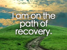 Recovery Affirmations: I am on the path of recovery #recovery #mentalhealth
