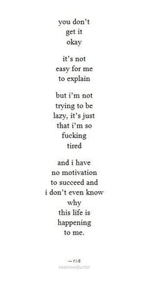lost quote depressed depression sad suicidal suicide lonely hurt crying self harm self hate cutting sadness sad quotes depressive depressing quotes self destructive depressing thoughts Inspirer Les Gens, Stress, Life Quotes Love, Quote Life, Self Hate Quotes, Not Okay Quotes, Tired Of Life Quotes, Cant Sleep Quotes, Bad Mood Quotes