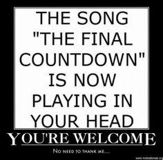 It's the final countdown, dedede dededenana!
