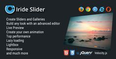 Iride Slider . Iride Slider is a truly resposnsive and SEO friendly WordPress slider plugin. It feaures an advanced editor to style your sliders arrows,bullets, captions and shadows. You can also create your own slider transitions with a dedicated animation editor.Iride Slider has many features you expect from a