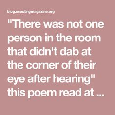 """""""There was not one person in the room that didn't dab at the corner of their eye after hearing"""" this poem read at an Eagle Scout court of honor."""
