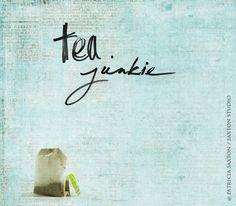 Tea Junkie