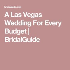 A Las Vegas Wedding For Every Budget
