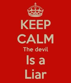 Satan is sneaky - he tries to track us into believing lies