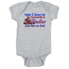 6a419bb024 Best Become Truckers Baby Bodysuit for