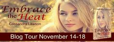 BLOG TOUR & GIVEAWAY - Embrace The Heat by Cassandra Lawson - 4 out of 5 (really liked it), Dystopian, Paranormal Romance  (November)