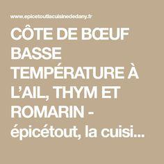 CÔTE DE BŒUF BASSE TEMPÉRATURE À L'AIL, THYM ET ROMARIN - épicétout, la cuisine de dany