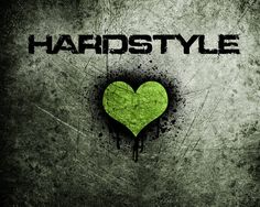 Love Hardstyle music!