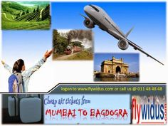 Book your Lowest airfare from Mumbai to Bagdogra with affordable price at flywidus.com. Flywidus.com is topmost online travel portal in India which deals in Domestic Flight Tickets, Honeymoon Package, and Tour Package. For more enquiry you can call us at 011 48 44 44 44 or logon to www.flywidus.com.and book Flights from Mumbai to Bagdogra.