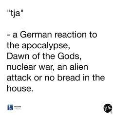Denn in der deutschen Sprache reichen schon drei Buchstaben aus, um einen ganzen Satz zu bilden.