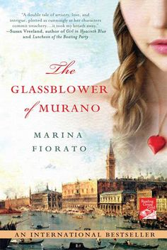 """""""The Glassblower of Murano"""" by Marina Fiorato- 6/13 I'm ready to go to Venice,  a beautiful story of love and sacrifice."""