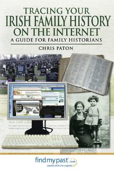 Tracing Your Irish Family History on the Internet: A Guide for Family Historians. Top 10 Irish genealogy books that will provide you the guidance and essential information you need to help you in your Irish ancestry research.