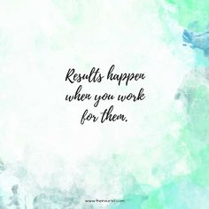 Results happen when