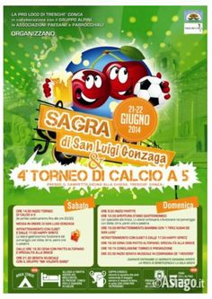 Sagra di San Luigi - Saint Louis Fest,  June 21-22, 2014, in Treschè, Roana, about 31 miles north of Vicenza; food booths featuring local specialties open at 6:30 p.m.; live music at 8:30 p.m.