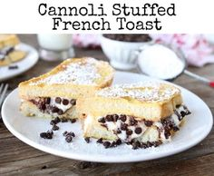 Canoli stuffed french toast.   31 Life-Changing Ways To Eat French Toast