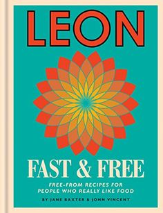 #3: Leon Fast & Free: Free-from recipes for people who really like food