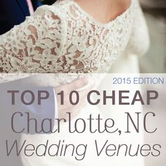 10 Cheap Charlotte Wedding Venues • Cheap Ways To ...