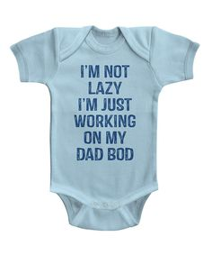 Look at this Light Blue 'Dad Bod' Bodysuit - Infant on #zulily today!
