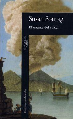 """Comienzo a saborear mi primer encuentro con Susan Sontag, a quién han llamado """"pensadora de pensadoras""""...El amante del volcán!"""