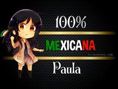 México Felices Fiestas Patrias Paula - Imágenes Tarjetas Postales con Nombres   Feliz Cumpleaños