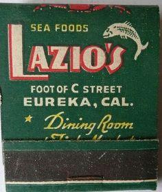 LAZIO'S EUREKA CALIF  gone but not forgotten.