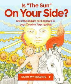 "Is ""The Sun"" On Your Side? See if this radiant card appears in your timeline tarot reading. Click Here to Start Your Reading Now: http://www.horoscopeyearly.com/free-astrology-chart/"