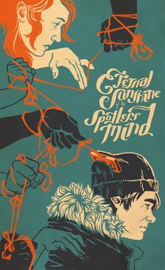 Eternal Sunshine of The Spotless Mind. Fall 2013. Cinema Movies, Film Movie, Movies 14, Series Movies, Good Movies, Posters Peliculas, Best Movie Posters, Cool Posters, Movie Poster Art