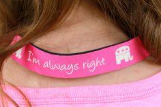 Future First Lady  - I'm Always Right Croakies/Sunglass Strap, $5.99 (http://www.futurefirstlady.net/im-always-right-croakies-sunglass-strap/)
