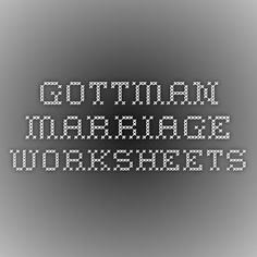 Gottman Marriage Worksheets https://twitter.com/NeilVenketramen