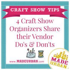 4 Craft Show Organizers share their Vendor Do's