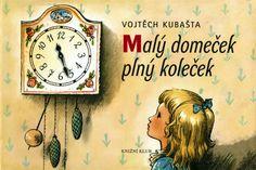 Malý domeček plný koleček, Vojtěch Kubašta (v slovenčine Hodinky, Maša Haľamová)