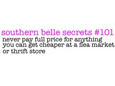 """Girls with Pearls - Southern Belle Secrets """"Never pay full price for anything that you can get cheaper at a flew market or thrift store."""""""