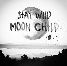 You live under the moon my children of the night.