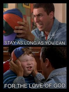 For the love of god CHERISH IT!! Billy Madison..this is what I want to tell the kids...