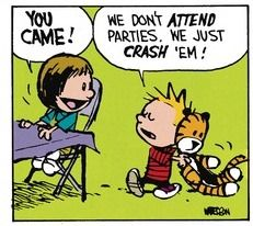Calvin and Hobbes (DA) - We don't ATTEND parties. We just CRASH 'em!