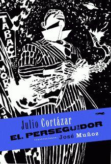 """Jazz y literatura: """"El Perseguidor"""" de Julio Cortázar Bruguera, 1982 ; RBA, 2009 ; Libros del Zorro Rojo, 2009"""
