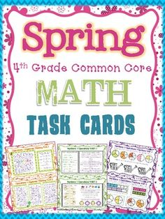 Spring Math Task Cards for 4th Grade Common Core *All Standards* Test Prep. A set of 27 Half-Page Math task cards for 4th Grade Common Core. ALL Standards are covered in these task cards, which have multiple activities and prompts on each card.   Use these cards for center material, TEST PREP, homework, enrichment, or small groups. The possibilities are endless! $