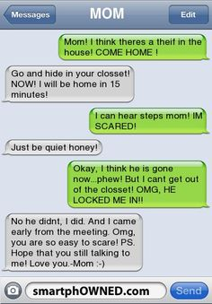 my mom would so do this to us!