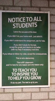 Students- I will teach, inspire, and help you grow if you let me.