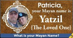 Your Mayan name is incredible. It is meaningful, has a history to it and it reveals a lot about your personality. Your Mayan name is legendary and close to the real truths of life. Share this with your friends and let them know what your Mayan name says about you.