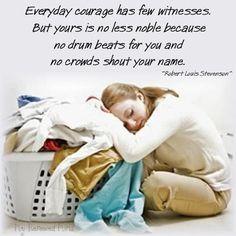 Amazing, amazing quote. Love it.  Robert Louis Stevenson himself suffered poor health.
