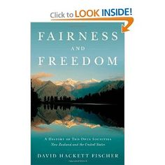 For Linda. Fairness and Freedom: A History of Two Open Societies: New Zealand and the United States Summer Reading Lists, Life Pictures, New Zealand, Freedom, That Look, United States, Culture, History, Travel