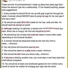 These Are The 10 Commandments Men Should Follow In A Relationship So in my journeys on the Internets I came across this image and thought I should respond to it. This has to be in the cuck manual to cucking. The simps guide to divorceville. Don't these guys realize that trying to appease female nature …