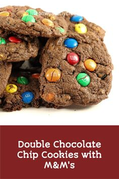 There is only one word to describe double chocolate chip cookies with M&M's -- YUMMMMMMMMMMMM!!! These cookies are rich, fudgy, and sure to put a smile on your face. What is better, they take less than 35 minutes from start to finish and you will be saying YUMMMMMMMMMMMM!!